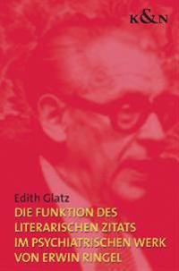 Die Funktion des literarischen Zitats im psychiatrischen Werk von Erwin Ringel