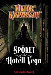 Viktor Kasparsson. Del 1, Spöket på hotell Vega