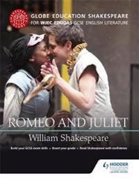 Globe Education Shakespeare: Romeo and Juliet for Wjec Eduqas GCSE English Literature