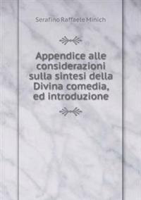 Appendice Alle Considerazioni Sulla Sintesi Della Divina Comedia, Ed Introduzione