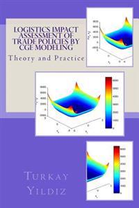 Logistics Impact Assessment of Trade Policies by Cge Modeling: Theory and Practice