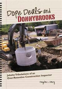 Dope Deals and Donnybrooks: Jobsite Tribulations of an Over-Retentive Construction Inspector