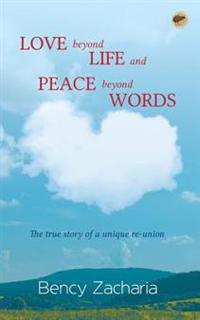 Love Beyond Life and Peace Beyond Words