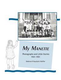 My Manette: Photographs and Little Stories 1941-1951