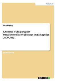 Kritische Wurdigung Der Strukturfondsinterventionen Im Ruhrgebiet 2000-2013
