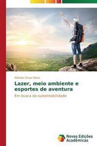 Lazer, Meio Ambiente E Esportes de Aventura