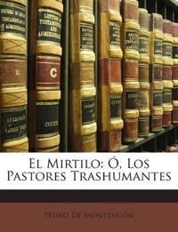 El Mirtilo: Ó, Los Pastores Trashumantes