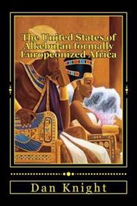 The United States of Alkebulan Formally Europeonized Africa: Time for the Land to the Hand Movement
