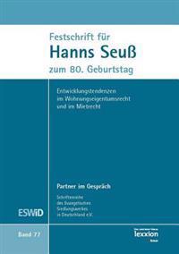 Festschrift Fur Hanns Seuss Zum 80.Geburtstag: Entwicklungstendenzen Im Wohnungseigentumsrecht Und Im Mietrecht