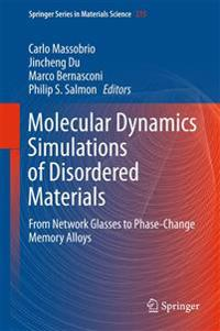 Molecular Dynamics Simulations of Disordered Materials