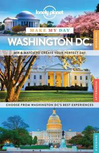 Lonely Planet Make My Day Washington DC