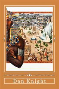 Rulers, Kings, Pharoahs, Scientists, Writers, Lawmen, Gunslingers and Notorious Niggas They Wouldn't Put in the Book: The Opposite and Answer to the B