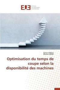 Optimisation Du Temps de Coupe Selon La Disponibilite Des Machines