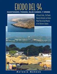 Éxodo del 94: Guantánamo, Panamá, Islas Caimán Y Krome