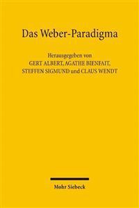 Das Weber-Paradigma: Studien Zur Weiterentwicklung Von Max Webers Forschungsprogramm