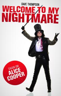 Welcome To My Nightmare : sagan om Alice Cooper