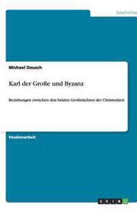 Karl Der Groe Und Byzanz