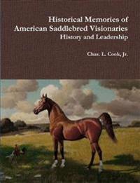 Historical Memories of American Saddlebred Visionaries