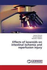Effects of Lazaroids on Intestinal Ischemia and Reperfusion Injury