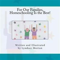 For Our Families, Homeschooling Is the Best!