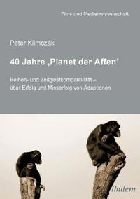 40 Jahre ?Planet der Affen?