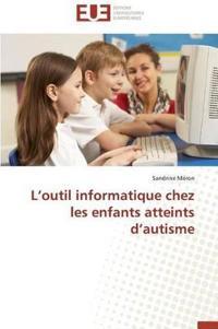 L'Outil Informatique Chez Les Enfants Atteints d'Autisme