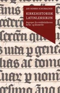 Kirkehistorisk latinleksikon - Jan Henrik Schumacher pdf epub