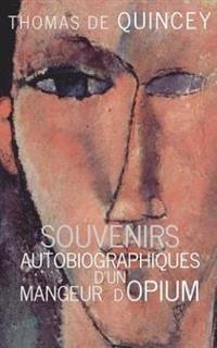 Souvenirs Autobiographiques D'Un Mangeur D'Opium