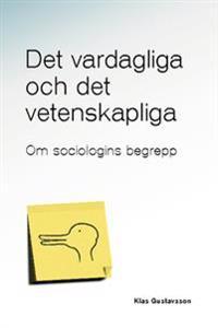 Det vardagliga och det vetenskapliga : om sociologins begrepp