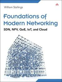Foundations of Modern Networking: SDN, NFV, QoE, IoT, and Cloud