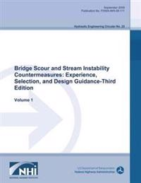 Bridge Scour and Stream Instability Countermeasures: Experience, Selection and Design Guidance - Third Edition: Volume 1
