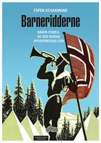Barneridderne : Baden-Powell og den norske speiderbevegelsen