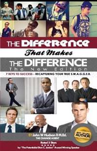 The Difference That Makes the Difference the New Edition: 7 Keys to Success