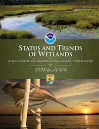 Status and Trends of Wetlands in the Coastal Watersheds of the Eastern United States 1998-2004
