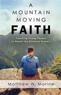 A Mountain Moving Faith