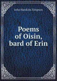 Poems of Oisin, Bard of Erin