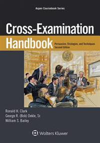 Cross-Examination Handbook: Persuasion, Strategies, and Technique