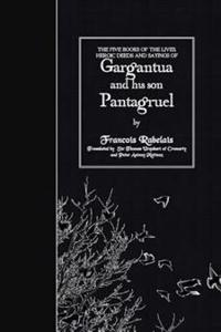 The Five Books of the Lives, Heroic Deeds and Sayings of Gargantua and His Son Pantagruel