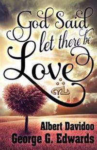 "God Said... ""Let There Be Love"""