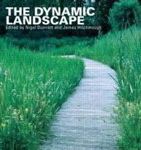 The Dynamic Landscape: Design, Ecology and Management of Naturalistic Urban Planning