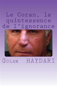 Le Coran, La Quintessence de L'Ignorance