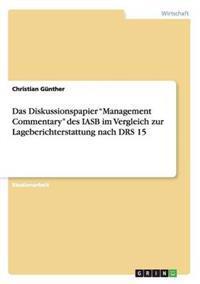 Das Diskussionspapier Management Commentary Des Iasb Im Vergleich Zur Lageberichterstattung Nach Drs 15