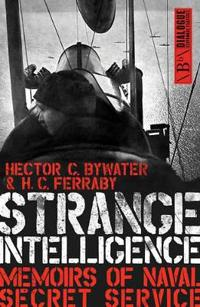 Strange Intelligence: Memoirs of Naval Secret Service
