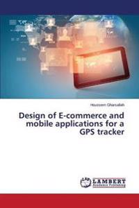 Design of E-Commerce and Mobile Applications for a GPS Tracker