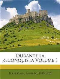 Durante la reconquista Volume 1