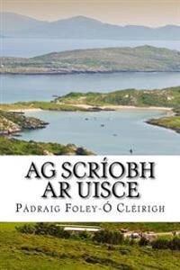 AG Scriobh AR Uisce: Writing on Water