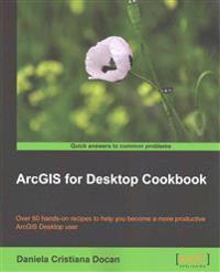 ArcGIS for Desktop Cookbook