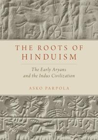 Roots of hinduism - the early aryans and the indus civilization