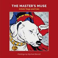 The Masters Muse: Artists' Dogs and Cats