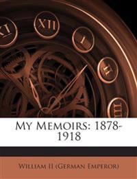 My Memoirs: 1878-1918